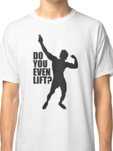 Zyzz Do you Even Lift Black Classic T-Shirt