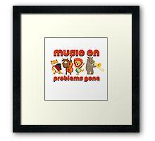Music on - problems gone! Framed Print