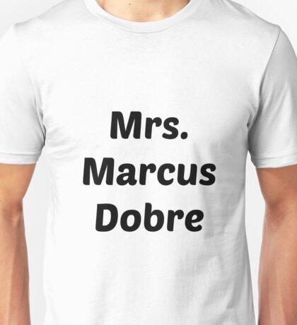 Mrs. Marcus Dobre Unisex T-Shirt