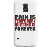 Pain is Temporary, Quitting is Forever Samsung Galaxy Case/Skin