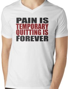 Pain is Temporary, Quitting is Forever Mens V-Neck T-Shirt