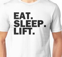 Eat. sleep. Lift. Unisex T-Shirt