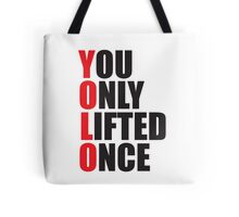 YOLO - You Only Lifted Once Tote Bag