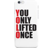 YOLO - You Only Lifted Once iPhone Case/Skin