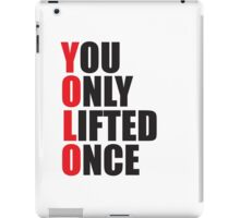 YOLO - You Only Lifted Once iPad Case/Skin