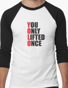 YOLO - You Only Lifted Once Men's Baseball ¾ T-Shirt