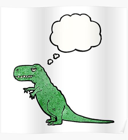 t-rex with thought bubble Poster
