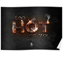 too HOT for you Poster