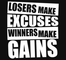Losers make excuses, Winners make gains by ZyzzShirts