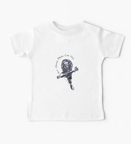 The Show Must Go On (Original Hand Drawing by Alice Iordache) Baby Tee