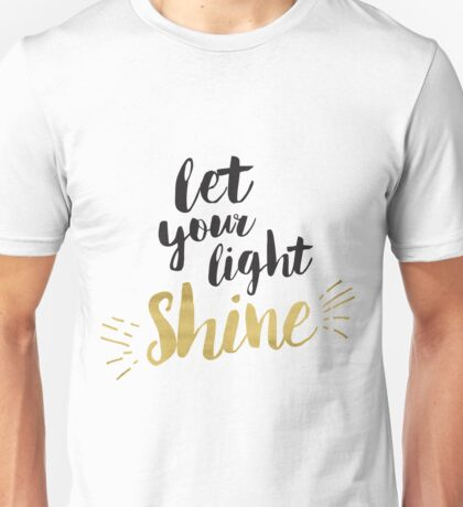 Let Your light Shine Unisex T-Shirt