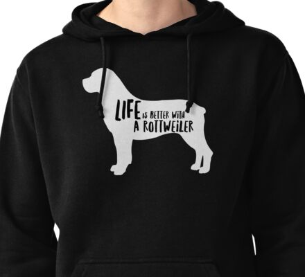 Life is better with a Rottweiler Pullover Hoodie