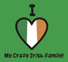 I Love My Crazy Irish Family! by momboy