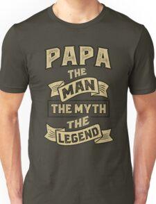 Papa The Myth T-shirt Gifts! Unisex T-Shirt