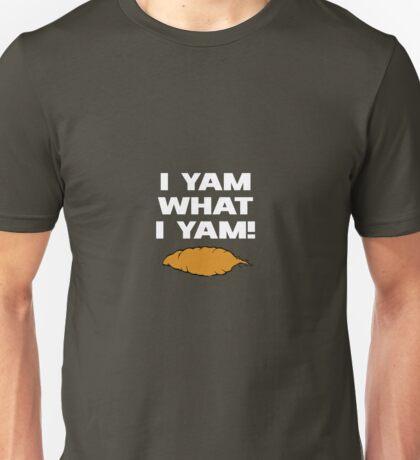 I Yam What I Yam Unisex T-Shirt
