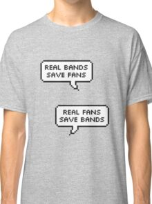 Real Bands, Real Fans Classic T-Shirt