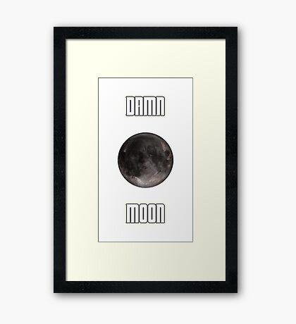 Damn moon Framed Print