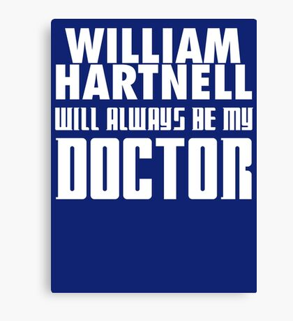 Doctor Who - William Hartnell will always be my Doctor Canvas Print