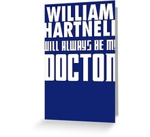 Doctor Who - William Hartnell will always be my Doctor Greeting Card