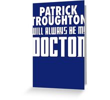 Doctor Who - Patrick Troughton will always be my Doctor Greeting Card