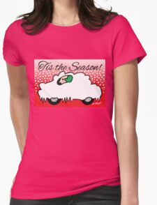 Tis the Season! Womens Fitted T-Shirt