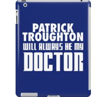 Doctor Who - Patrick Troughton will always be my Doctor iPad Case/Skin