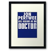 Doctor Who - Jon Pertwee will always be my Doctor Framed Print