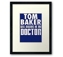 Doctor Who - Tom Baker will always be my Doctor Framed Print