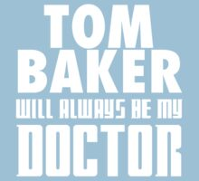 Doctor Who - Tom Baker will always be my Doctor Kids Clothes