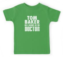 Doctor Who - Tom Baker will always be my Doctor Kids Tee