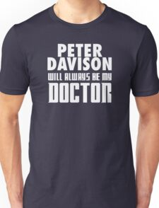 Doctor Who - Peter Davison will always be my Doctor Unisex T-Shirt
