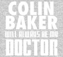 Doctor Who - Colin Baker will always be my Doctor Kids Tee