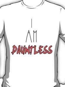 I Am Dauntless T-Shirt
