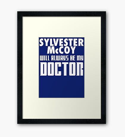 Doctor Who - Sylvester McCoy will always be my Doctor Framed Print