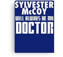 Doctor Who - Sylvester McCoy will always be my Doctor Canvas Print