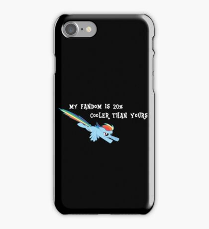 My Fandom is 20% cooler iPhone Case/Skin