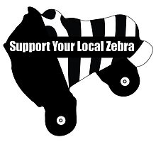 Support Your Local Zebra by trcowles