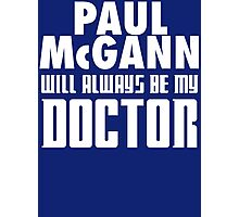 Doctor Who - Paul McGann will always be my Doctor Photographic Print