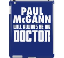 Doctor Who - Paul McGann will always be my Doctor iPad Case/Skin