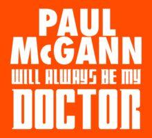 Doctor Who - Paul McGann will always be my Doctor Kids Tee
