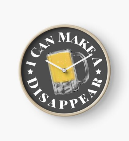 I Can Make A Beer Disappear Clock