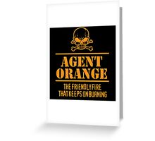 Limited Edition 'Agent Orange: The Friendly Fire That Keeps On Burning' Vietnam Veteran Funny T-Shirt Greeting Card