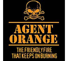 Limited Edition 'Agent Orange: The Friendly Fire That Keeps On Burning' Vietnam Veteran Funny T-Shirt Photographic Print