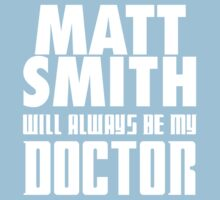 Doctor Who - Matt Smith will always be my Doctor Kids Clothes