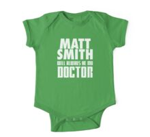 Doctor Who - Matt Smith will always be my Doctor One Piece - Short Sleeve