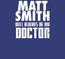 Doctor Who - Matt Smith will always be my Doctor Unisex T-Shirt