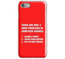 Only 2 hard problems in computer science iPhone Case/Skin