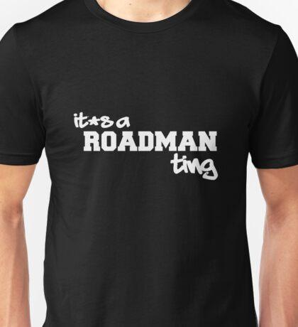 Its A Roadman Ting! Unisex T-Shirt