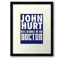 Doctor Who - John Hurt will always be my Doctor Framed Print