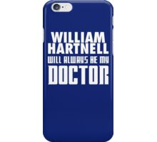 Doctor Who - William Hartnell will always be my Doctor iPhone Case/Skin